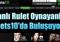Canlı Rulet Oynayanlar Bets10'da Buluşuyor!